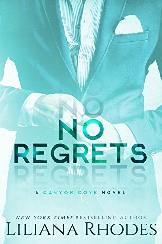 No Regrets A Billionaire Romance Canyon Cove 3 99 To Free Kindle Freebook By Liliana Rhodes 4 4 Out Of 5 Stars 71 C Billionaire Romance Books Regrets