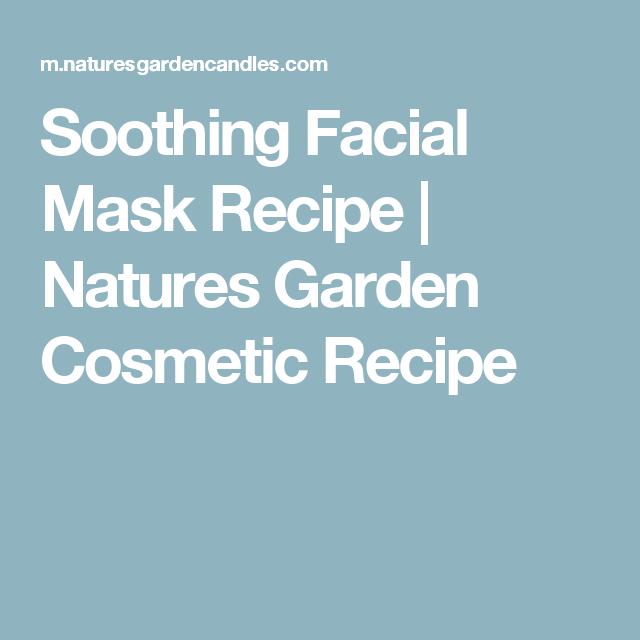 Soothing Facial Mask Recipe | Natures Garden Cosmetic Recipe