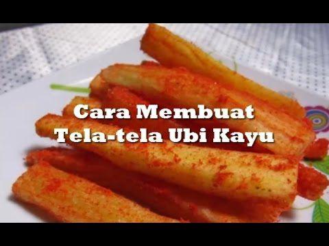 Cara Membuat Tela Tela Ubi Kayu Resep Masakan Masakan Indonesia