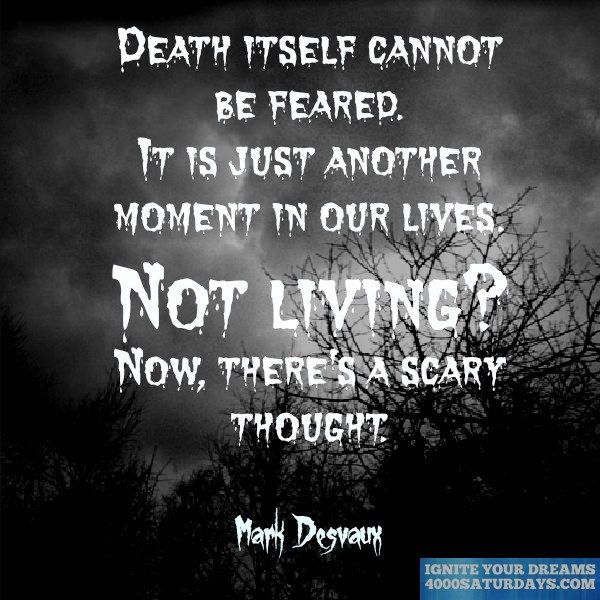 Dark Suicide Quotes: Death Itself Cannot Be Feared. It Is Just Another Moment