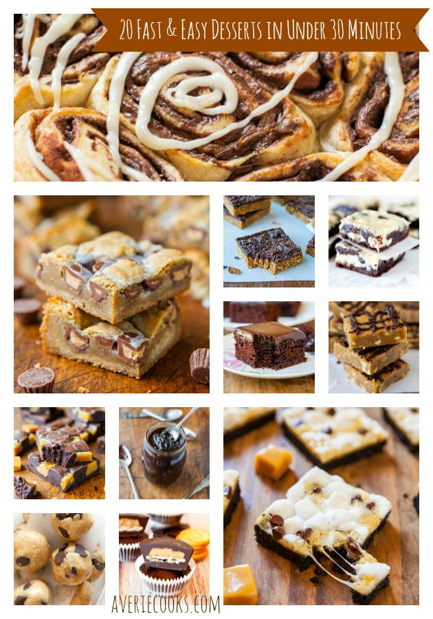 Im Afraid To Make These Because Then I Will EAT Them 20 Fast And Easy Desserts In Under 30 Minutes Averiecooks