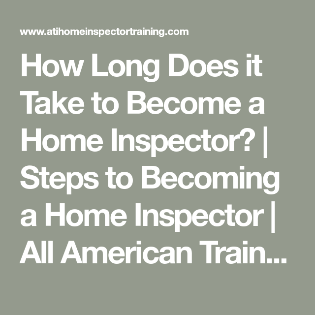 How Long Does it Take to Become a Home Inspector? | Steps ...