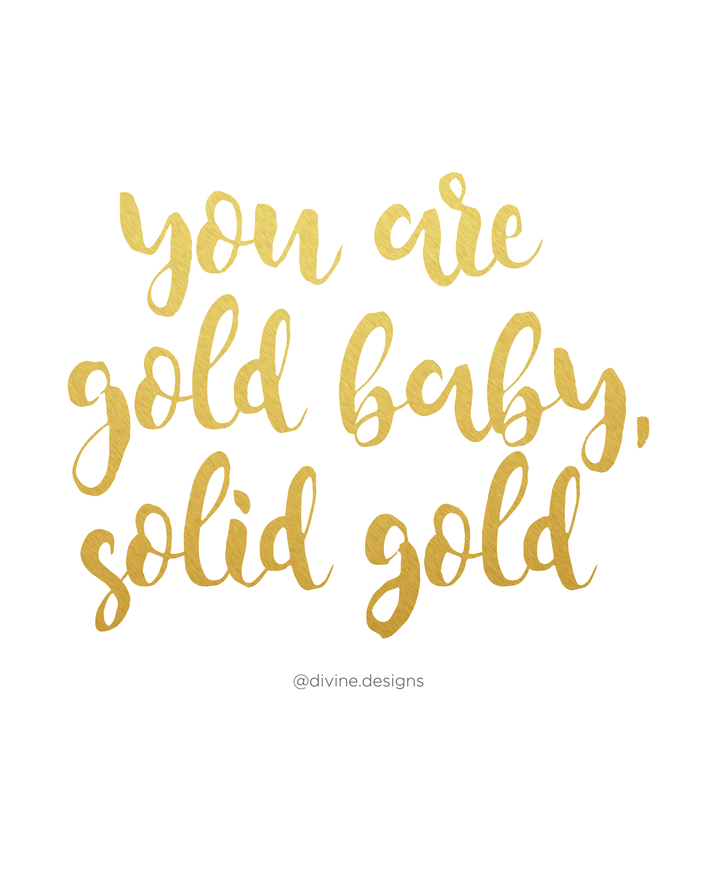 Gold Quote You Are Gold Baby Solid Gold  Motivational Quote  Inspiration .