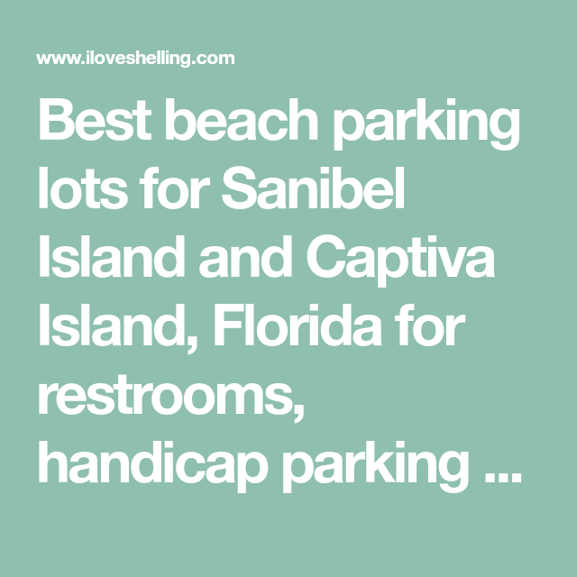 Best Beach Parking Lots For Sanibel Island And Captiva Florida Restrooms Handicap