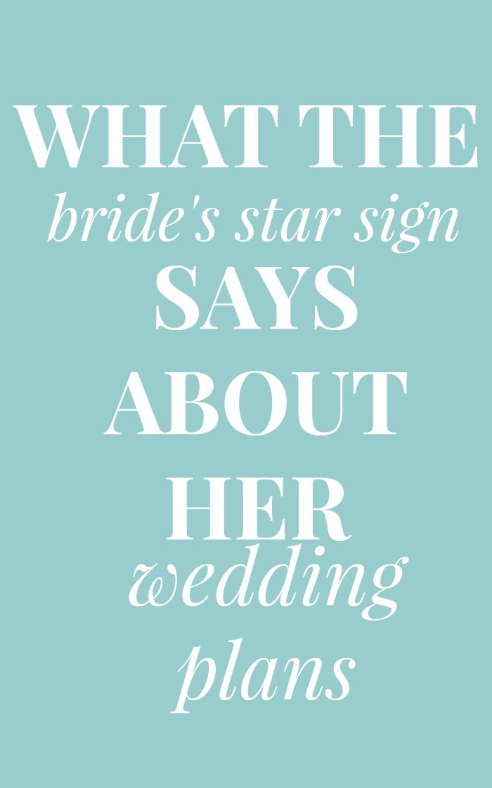 What the Stars Say about Your Bride\u0027s Wedding Plans Weddings and
