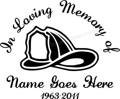 In Loving Memory Of In Memory Of Car Decal In Memory Fire Fighter Custom Decal Firefighter In Memory Of Window Stic Fire Helmet Firefighter Fireman Helmet