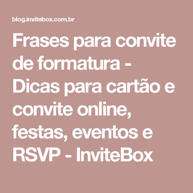 Frases Para Convite De Formatura Dicas Para Cartão E Convite