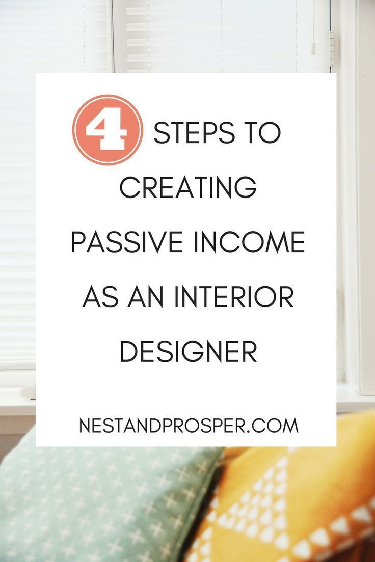 How Interior Designers Can Create Passive Income   And Why They Should |  Create And Blogging