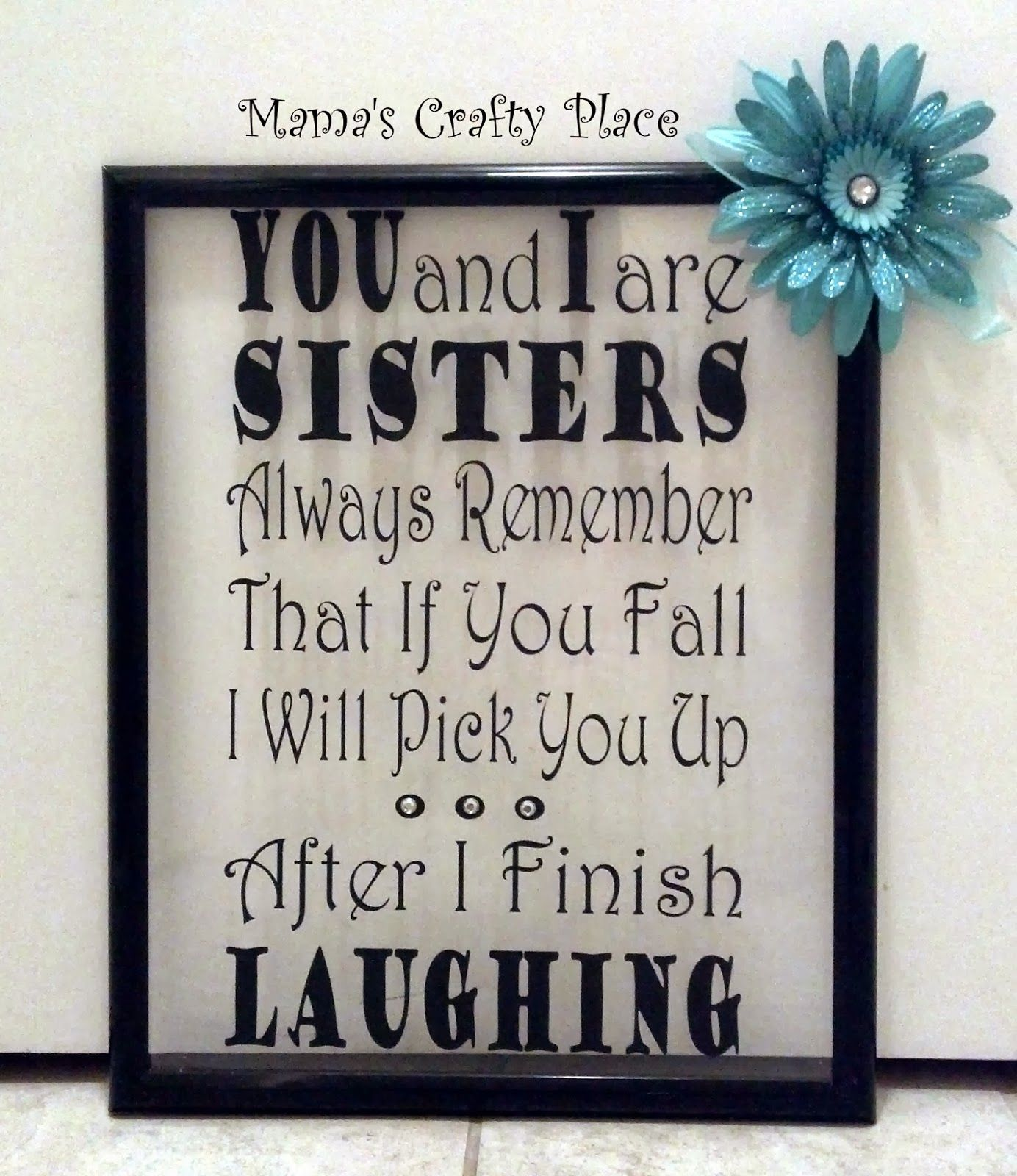 mamas crafts frame with sister quote