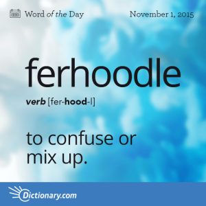 The Definition Of Ferhoodle Unusual Words Uncommon Words Funny