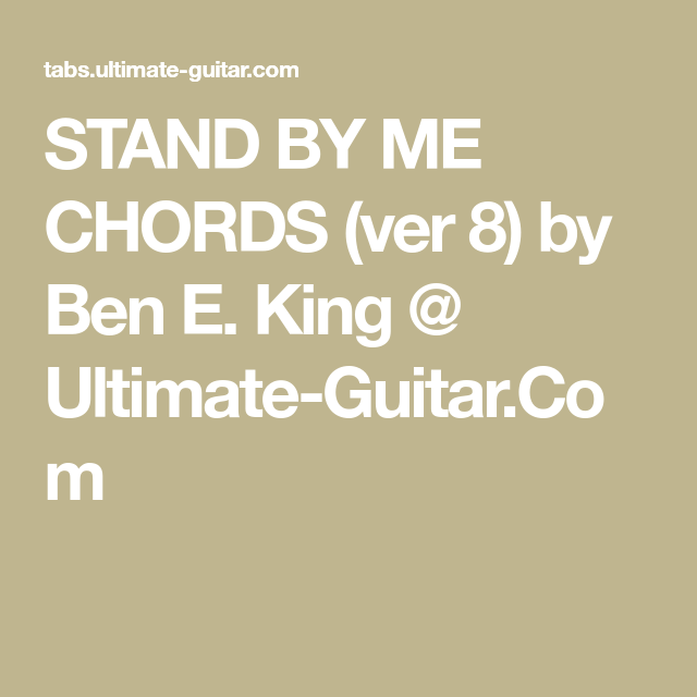 STAND BY ME CHORDS (ver 8) by Ben E. King @ Ultimate-Guitar.Com ...