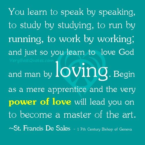 God You Learn To Love God And Man By Loving Inspirational Quotes
