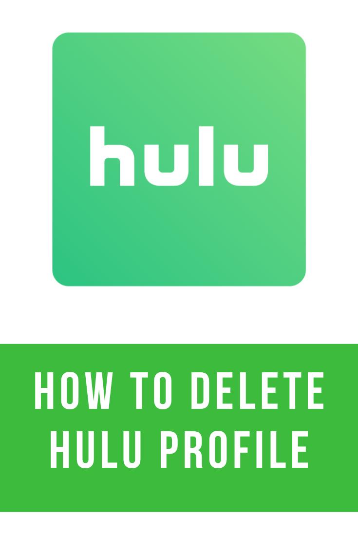 How To Delete Hulu Profile People Who Use You Hulu Profile