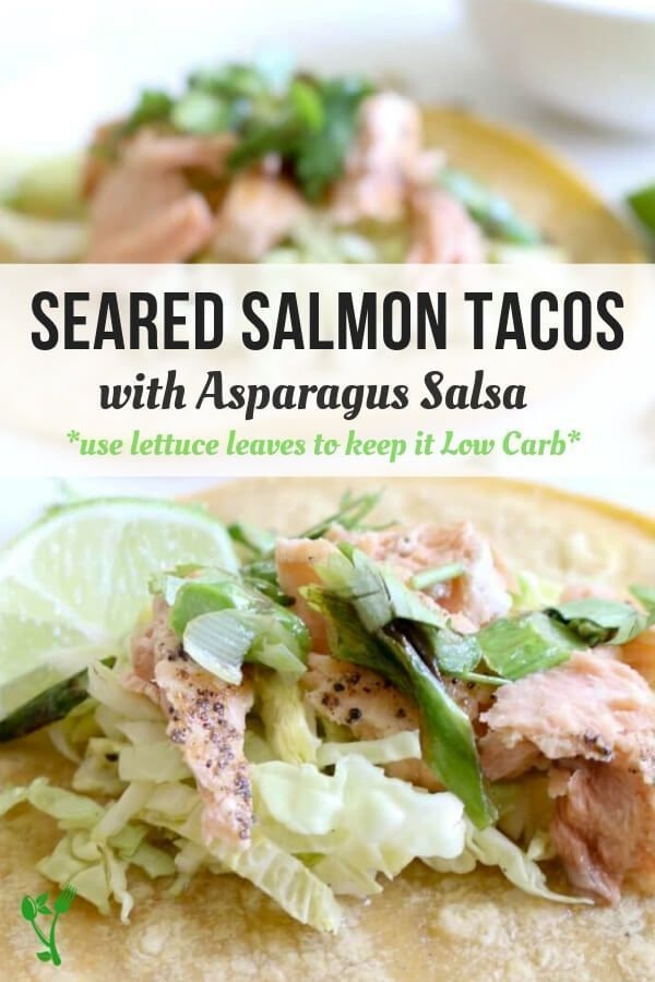 Seared Salmon Tacos with Asparagus Scallion Salsa (Low Carb, Gluten Free) #searedsalmonrecipes Seared Salmon Tacos with Asparagus Scallion Salsa - Seared salmon with asparagus- scallion salsa and a drizzle of lime yogurt makes these Fish Tacos amazingly delicious. Ditch the tortillas and wrap in lettuce to keep it low carb. | Prepare & Nourish | fish taco recipe | salmon recipes | low carb recipes | gluten-free recipes | healthy dinner recipes || #fishtacos #glutenfreerecipes #searedsalmonrecipe #searedsalmonrecipes