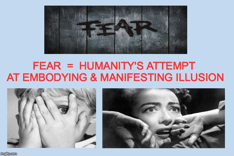 """Without """"Illusion"""" (Fear).. There Is No Unnecessary"""