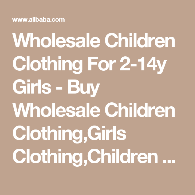 Wholesale Children Clothing For 2-14y Girls - Buy Wholesale Children Clothing,Girls Clothing,Children Clothing Product on Alibaba.comcontact:moon01@moonyao.com  #KidsClothing #GirlsClothing #BabyClothing #KidsWear