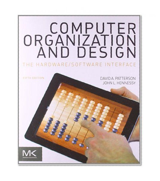Computer Organization And Design Fifth Edition The Hardware Software Interface The Morgan Kaufman Computer Architecture Hardware Software Computer