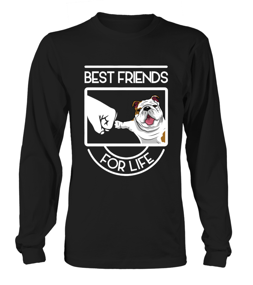 Bulldog - Best friends for life !  #gift #idea #shirt #image #doglovershirt #lovemypet #catlover #petlover