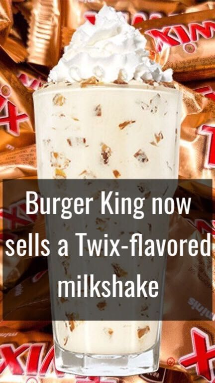 Burger King now sells a Twix-flavored milkshake with ...