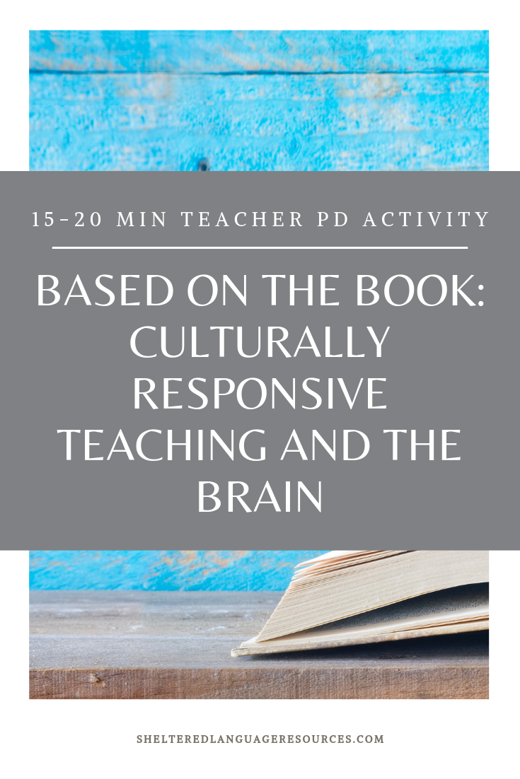 Teacher Professional Development Culturally Responsive Teaching And The Brain Sheltered Language Resources Sheltered Instructional Strategies Professional Development For Teachers Teacher Pd Professional Development Activities