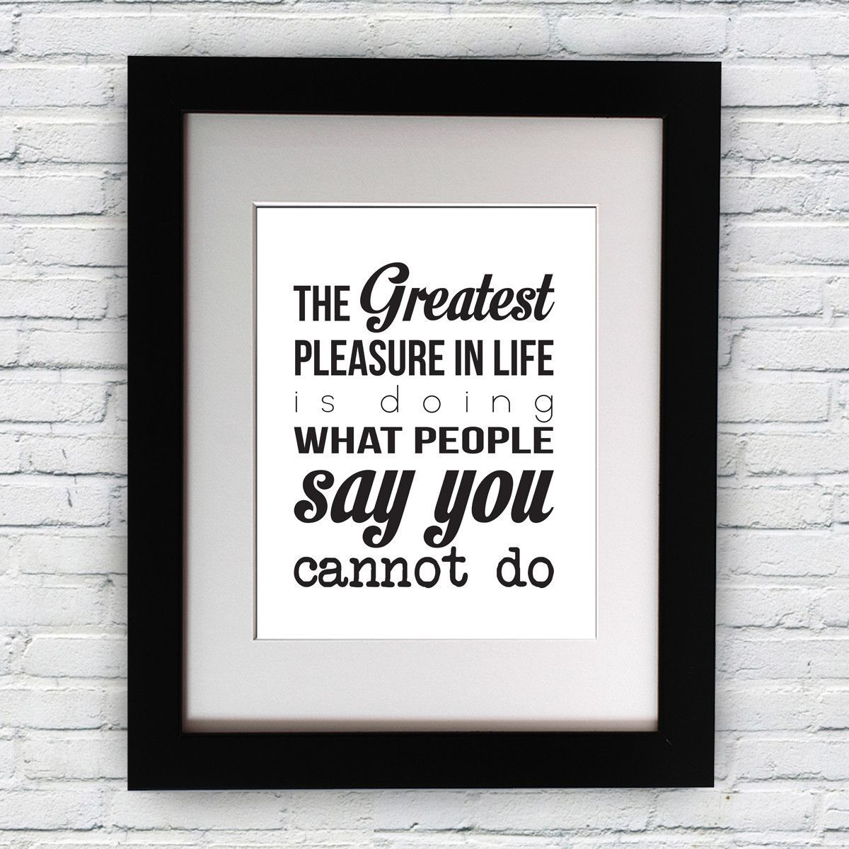 Inspirational typography quote b w print the greatest pleasure wall décor illustration