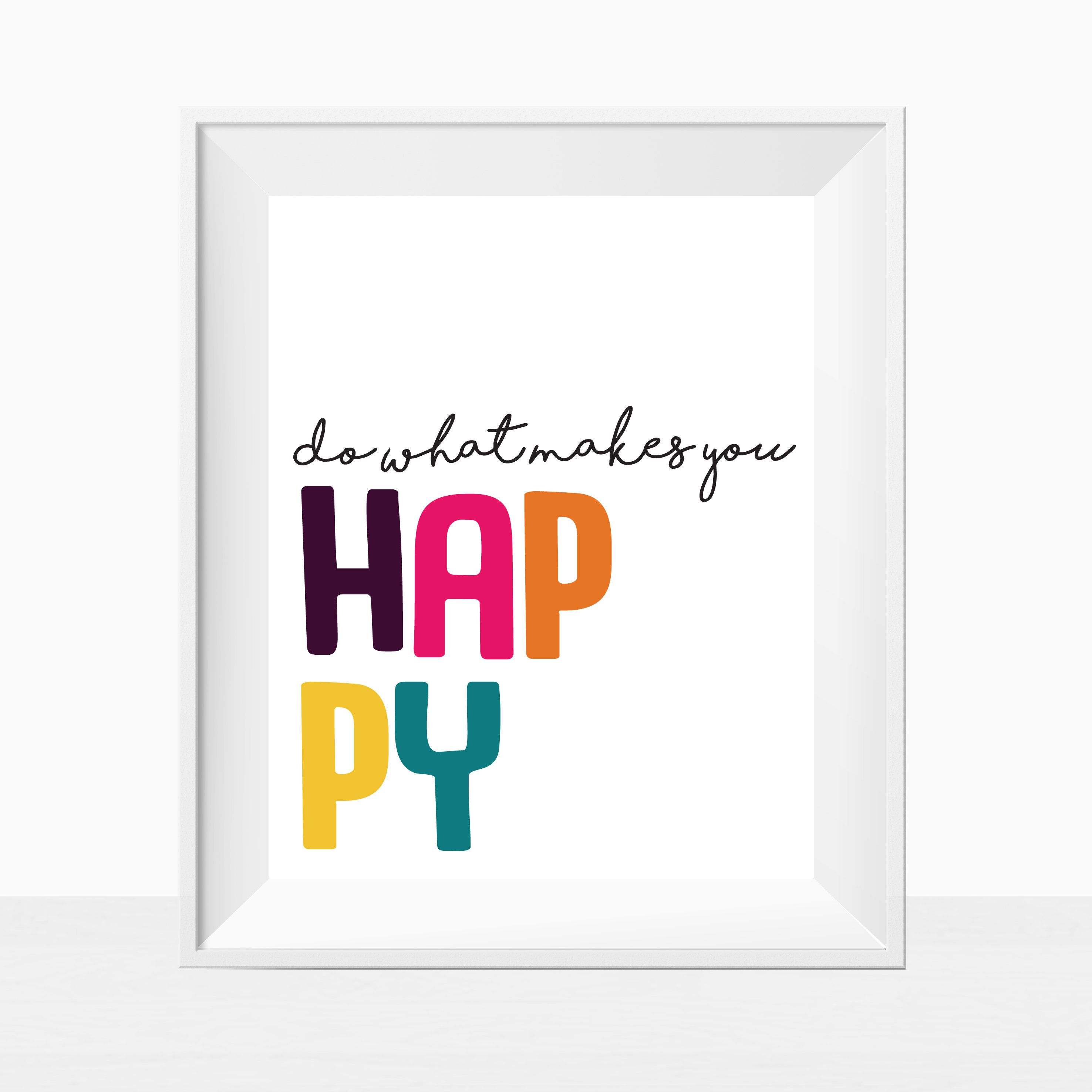 Printable Quote Do What Makes You Happy Colorful Wall Art Home Decor Modern Office Colorful Wall Art Inspirational Quotes Wall Art Modern Office Cubicle