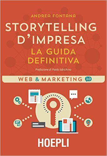 Amazon.it: Storytelling d'impresa - Andrea Fontana - Libri