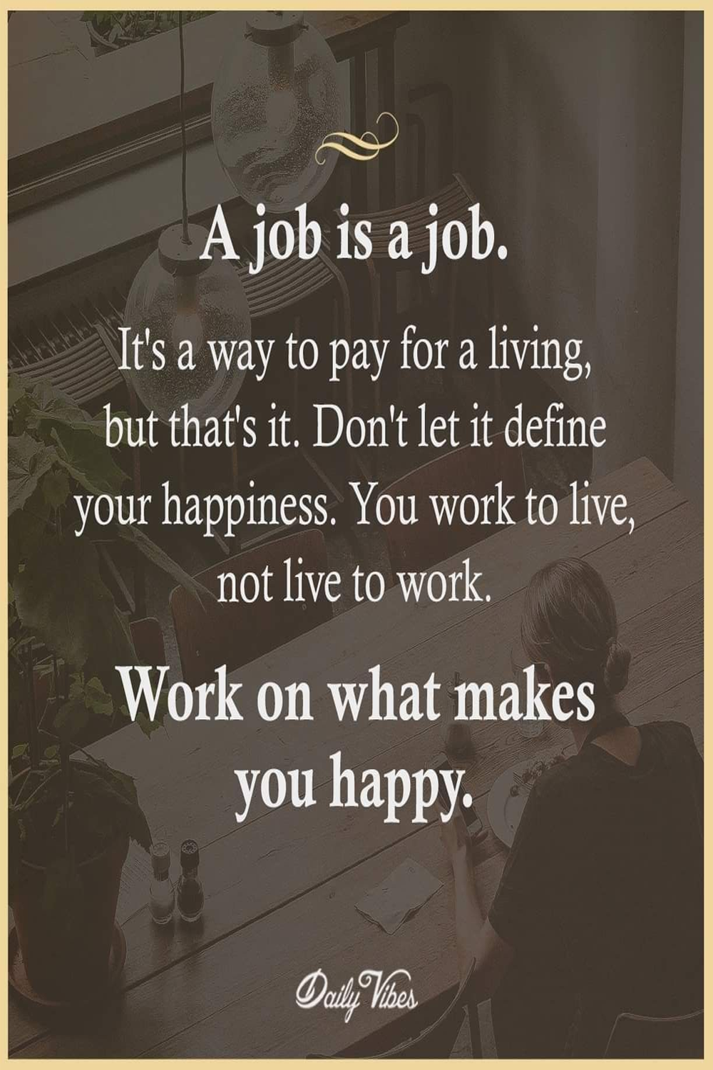 A Job Is A Job In 2021 Make You Happy Quotes Are You Happy Happy Quotes Funny