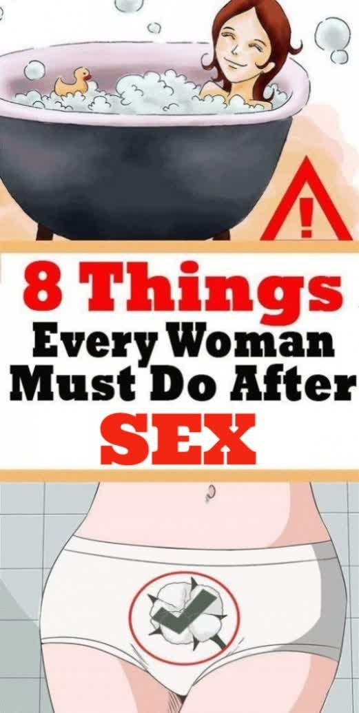 8 Things Every Woman Must Do After Intercourse !