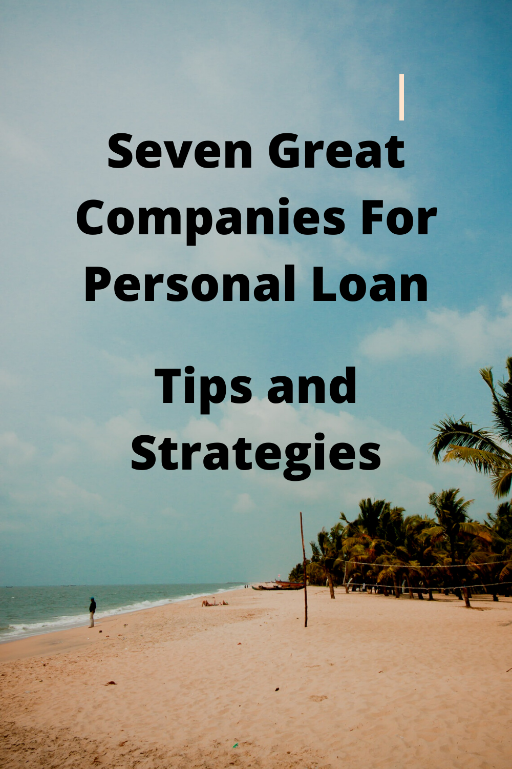 Tips For Seven Best Companies For Personal Loans In 2020 Personal Loans Loan Loan Company