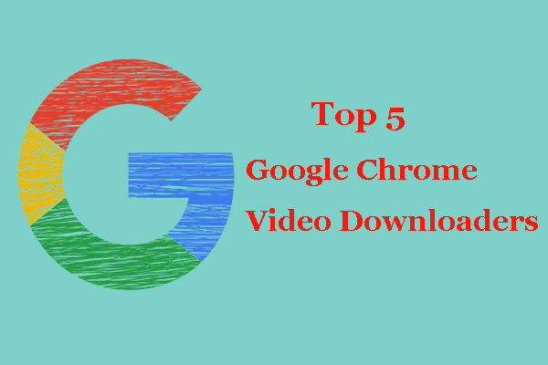 Here Are Top 5 Google Chrome Video Downloaders Best home