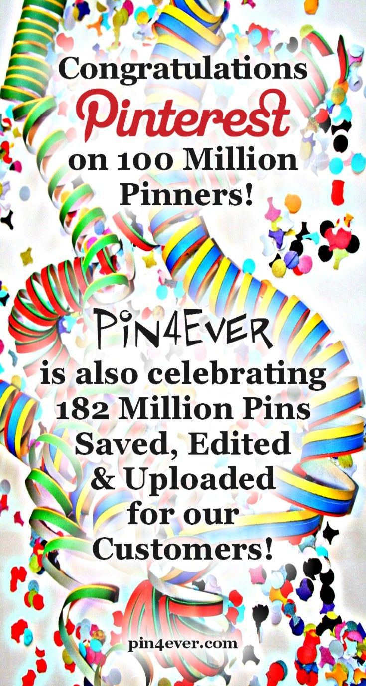 Pinterest has just announced that the image-sharing website now has over 100 million users! And in 3 years, Pin4Ever's Pinterest tools have helped our customers save, edit and upload over 182 million pins!