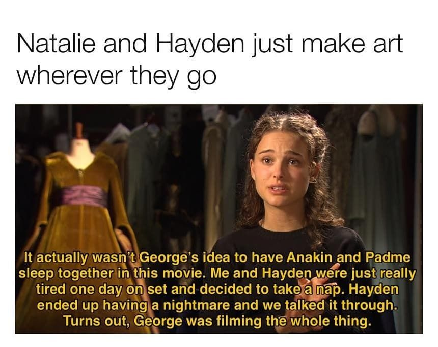 Image May Contain 1 Person Meme Text That Says Natalie And Hayden Just Make Art Wherever They Go It A Star Wars Facts Funny Star Wars Memes Star Wars Memes