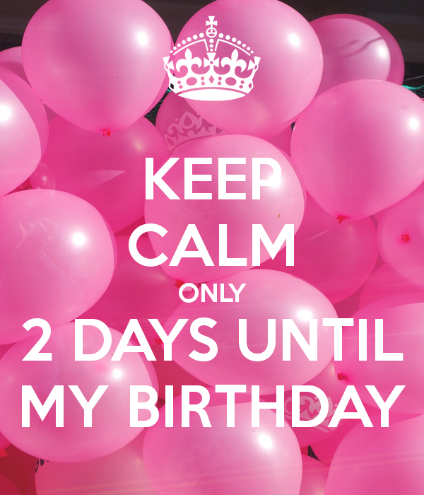 Image Result For 2 Days For My Birthday In Pink Birthday Countdown Its My Birthday Movie Birthday Party