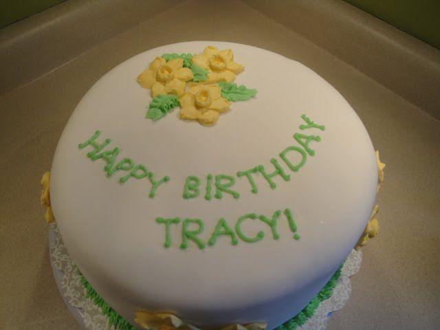 happy birthday tracy cake Cake Mama Tracys Spring Birthday Cake