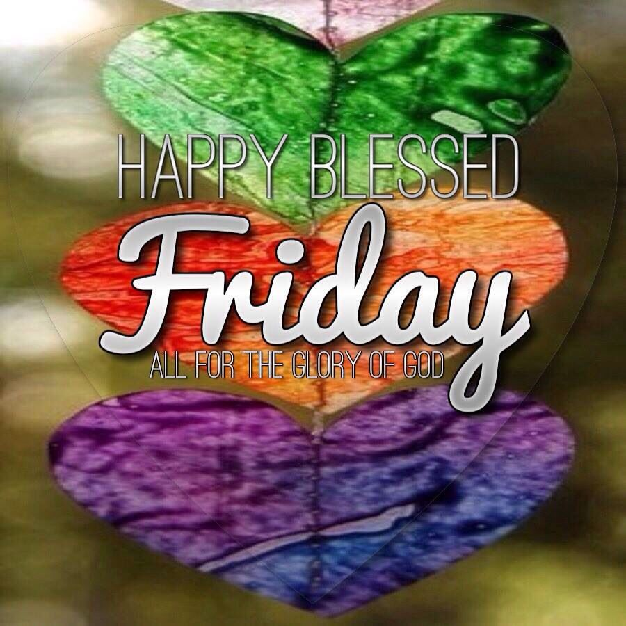 Happy Blessed Friday Blessed Friday Its Friday Quotes Day And Night Quotes