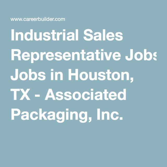 Industrial Sales Representative Jobs in Houston, TX - Associated