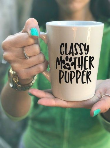 Classy Mother Pupper Coffee Mug, Dog Mug, Gift for Dog Mom, Dog Lover, Mother's Day Dog Gift, Dog Mom Gift, Dog Mom, Dog Gifts, Dog Mom Mug