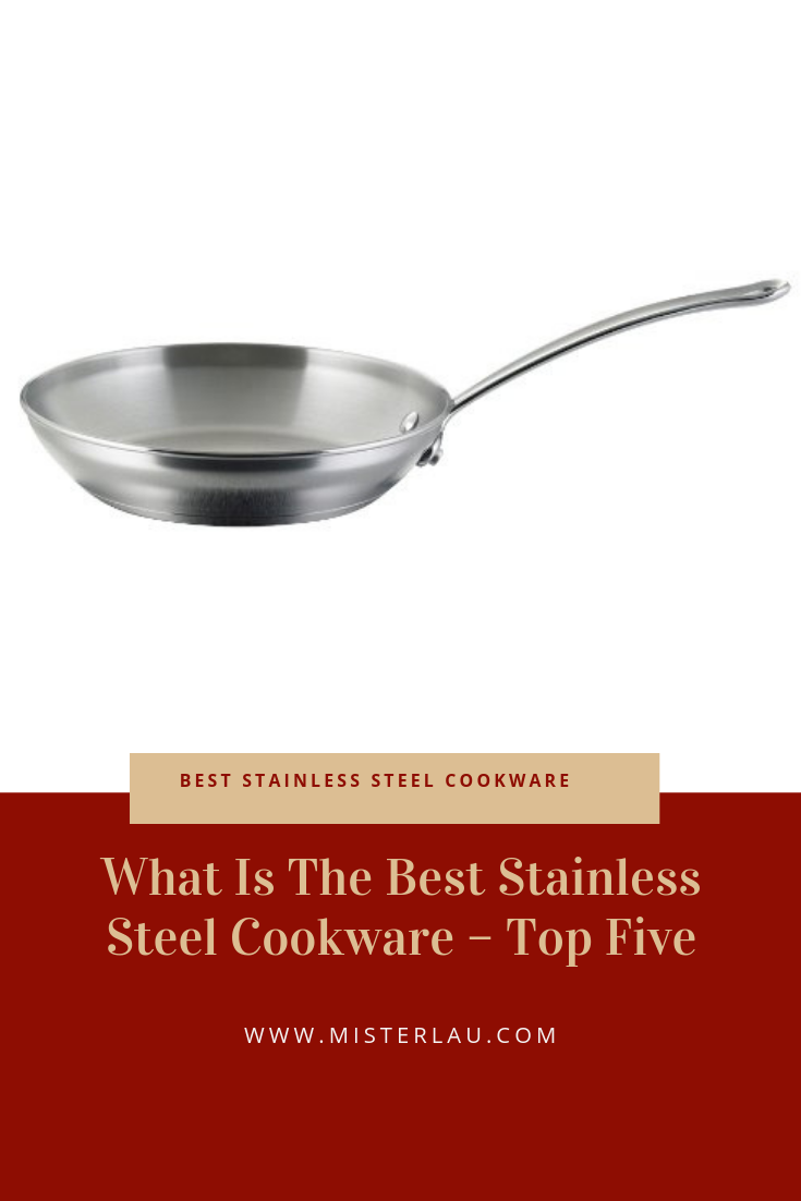 Some Stainless Steel Cookware Is Dishwasher Safe However If It