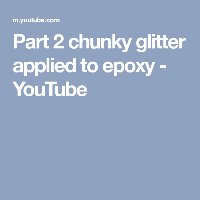 ec419f0d77c7 Part 2 chunky glitter applied to epoxy - YouTube Epoxy