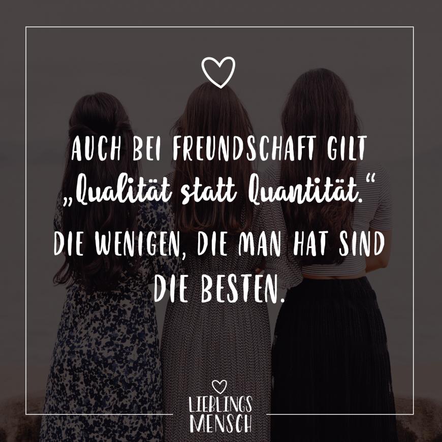 Auch bei Freundschaft gilt Qualität statt Quantität. Die