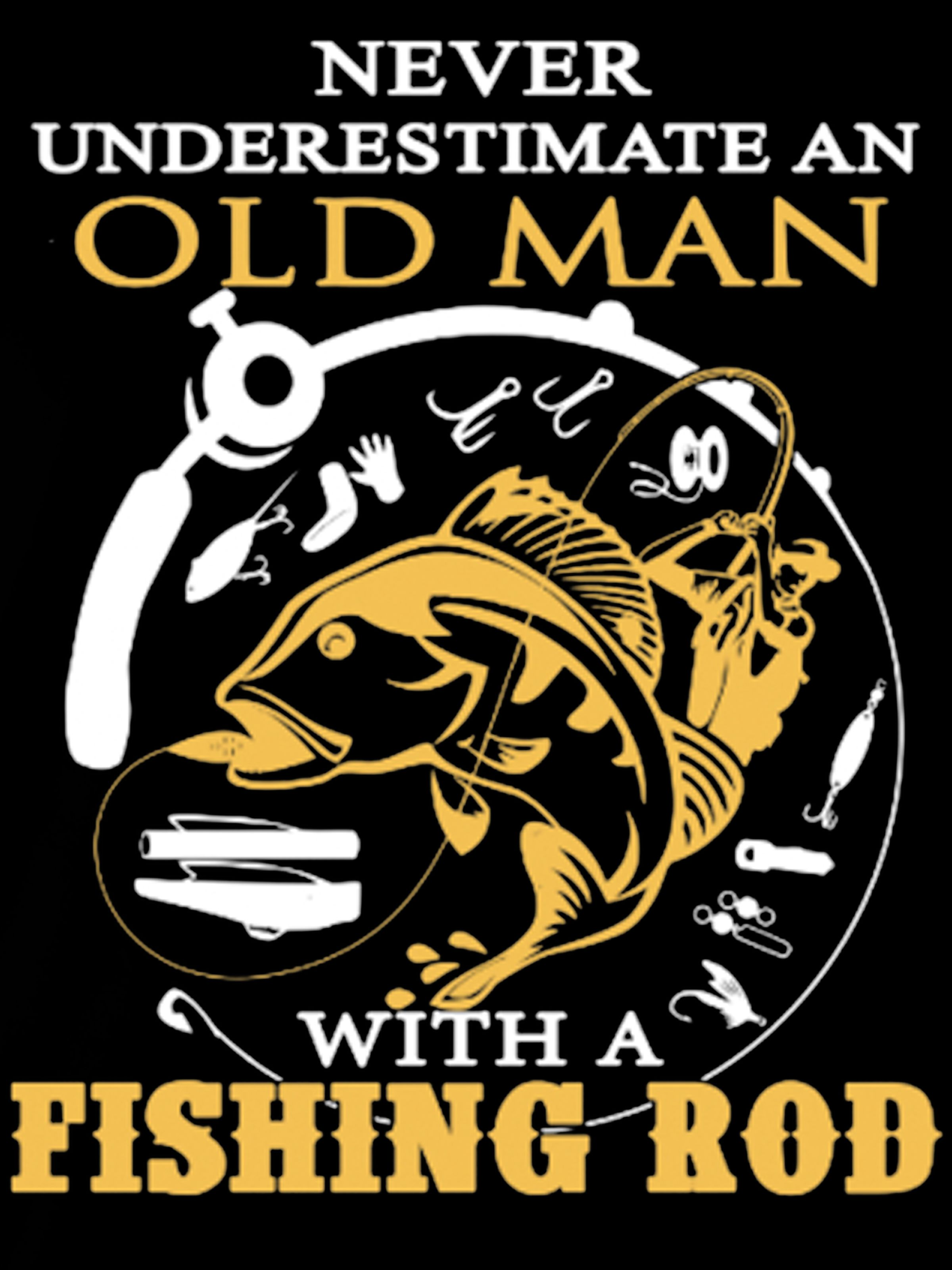 Never Underestimate An Old Man With A Fishing Rod T Shirt