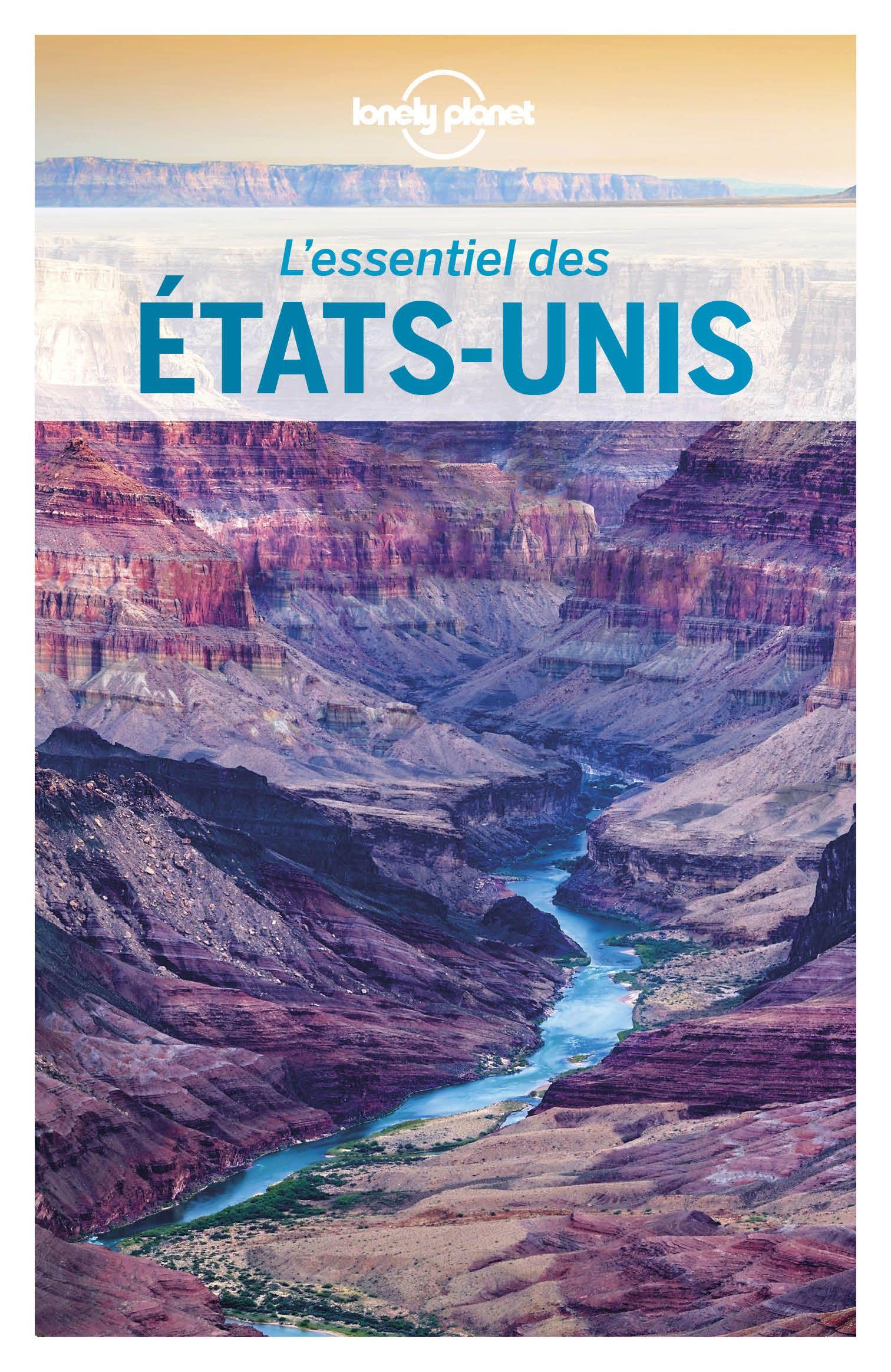 L Essentiel Des Etats Unis 5ed Lonely Planet Destination Touristique Paysage Naturel