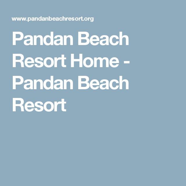 Pandan Beach Resort Home - Pandan Beach Resort