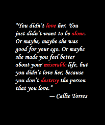 Image Result For You Didnt Love Her Because You Dont Destroy Quote