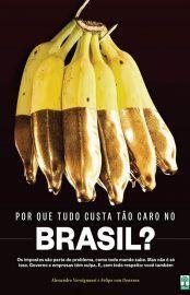 Por Que Tudo Custa Tao Caro No Brasil Alexandre Versignassi