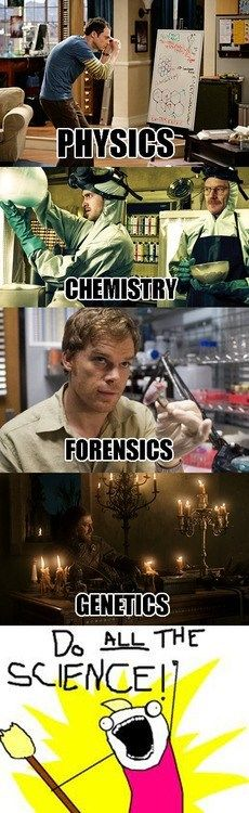My life right here!! Lol SCIENCE!