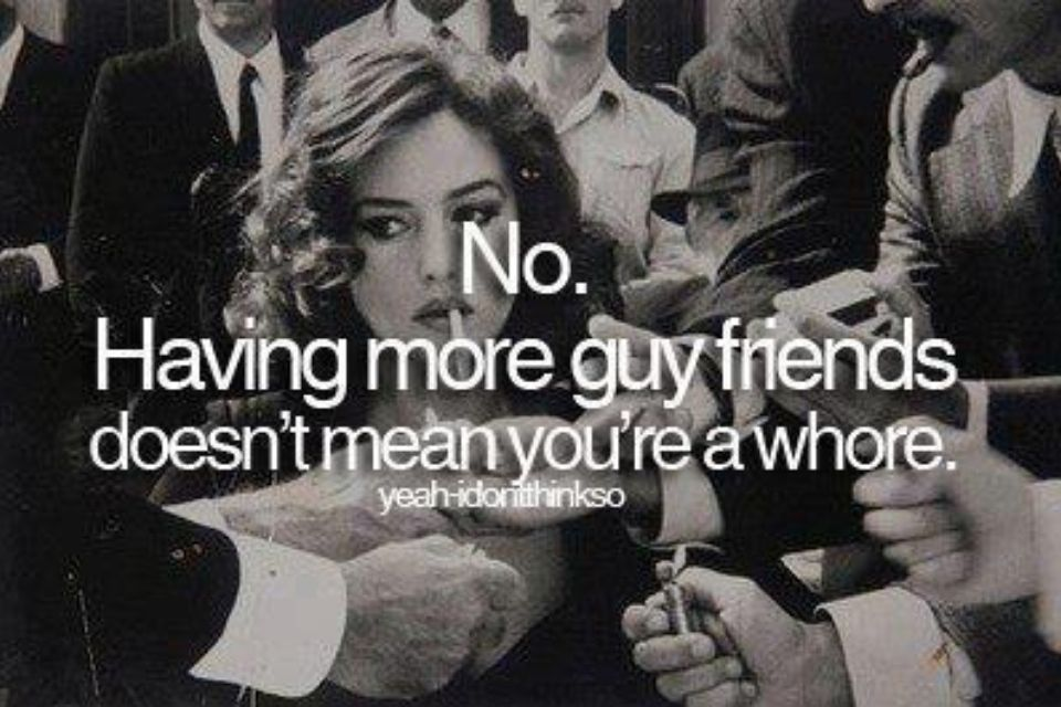 Hanging Out With Friends Quotes: Don't Ever Judge Girls Just Cause They Hang Out With Guys