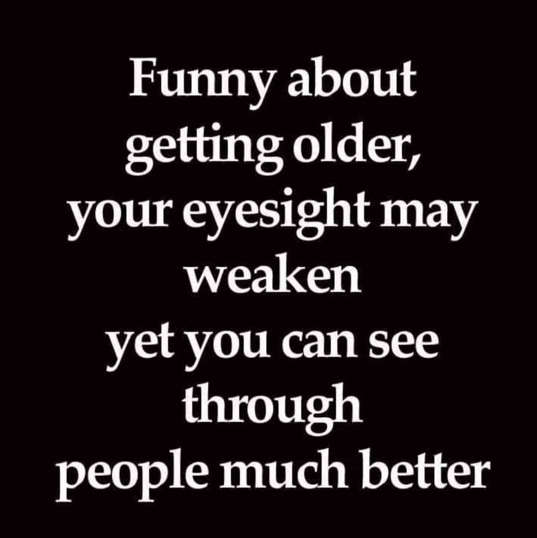 Funny Thing About Getting Older Wise Words Quotes Be Yourself Quotes Getting Old
