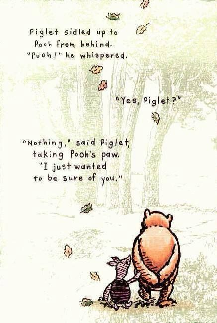 Pooh, and Piglet...